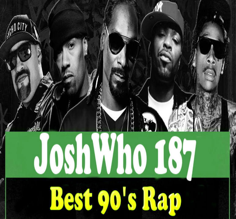 JoshWho Best Rap from the 90's